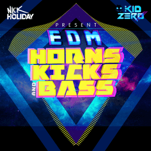 EDM- Horns, Kicks and Bass