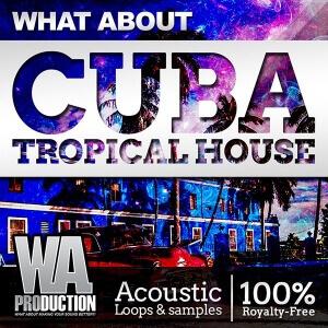 WA Production Cuba Tropical House