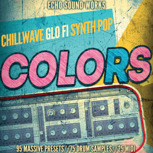 Colors V.1 - Chillwave/GloFi