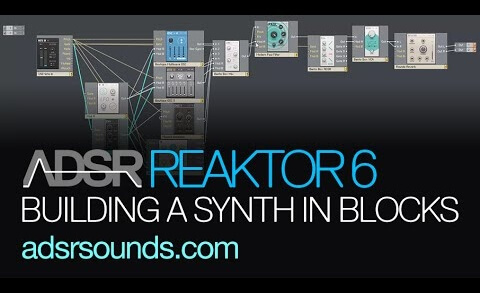 Reaktor 6 Blocks pt 2 – Building a Basic Synth