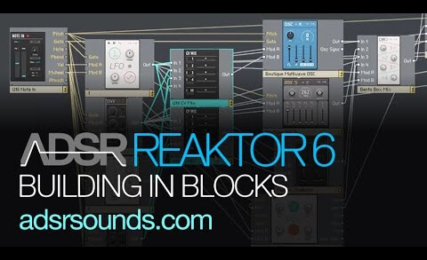 Reaktor 6 Blocks pt 3 – Building in Blocks, part II