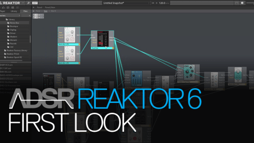 Reaktor 6 First Look – What's New In Reaktor 6