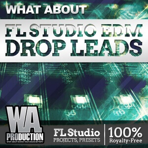 600W.-A.-Production---What-About-FL-Studio-EDM-Drop-Leads-Cover