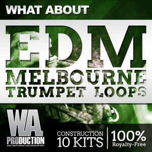 600W.-A.-Production---What-About-EDM-Melbourne-Trumpet-Loops-Cover