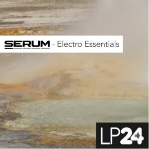 LP24 - SERUM Electro Essentials
