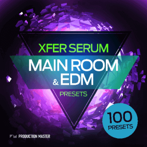 XFER SERUM - MAIN ROOM & EDM PRESETS - PRODUCTION MASTER