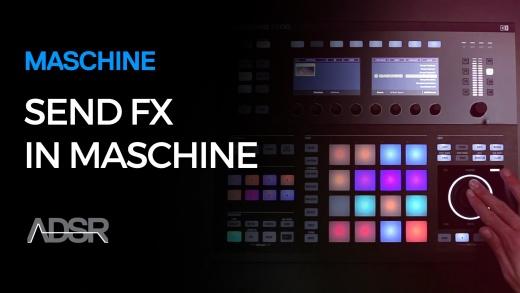 Send FX in Maschine
