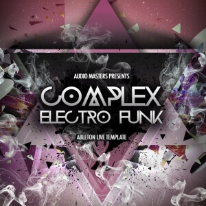 Complex Electro Funk Ableton TEmplate - Artwork