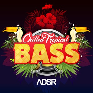 adsr-chilled-tropical-bass