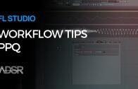 PPQ – FL Studio Workflow tips by SeamlessR