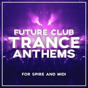 Future Club Trance Anthems For Spire And Midi [600x600]