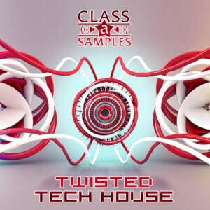 Class A Samples - Twisted Tech House