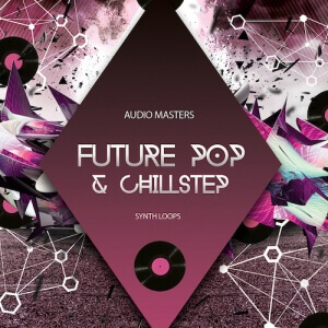Future Pop & Chillstep Synths - Artwork