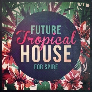 Future-Tropical-House-For-Spire-[600x600]
