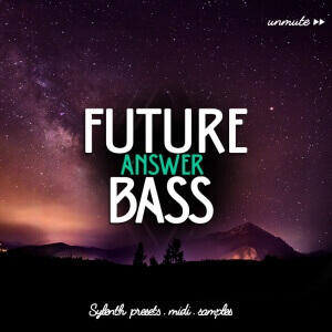 Unmute Future Bass Answer Vol 1