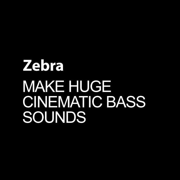 Design Huge Cinematic Bass Sounds In Zebra – ADSR