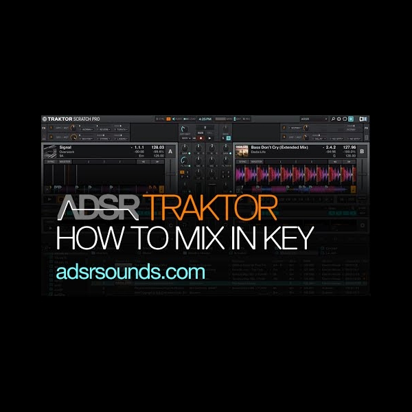 How To Mix In Key With Traktor Scratch Pro 2 – ADSR