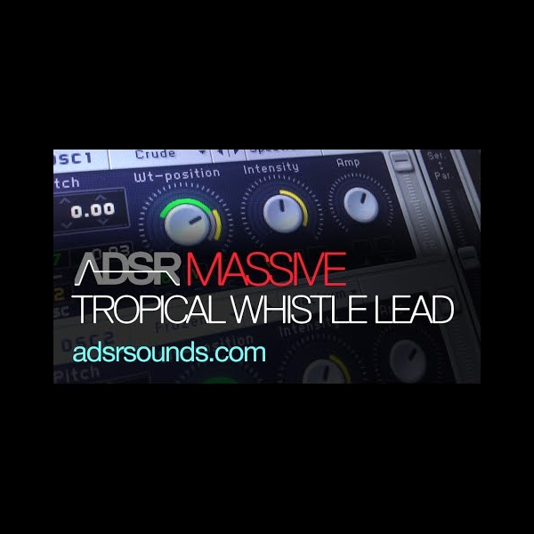 Tropical House Whistle Lead in Massive – ADSR