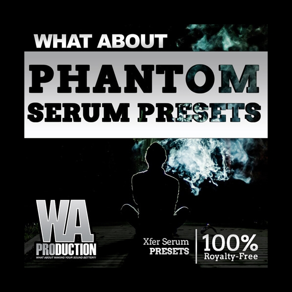 What About: Phantom Serum Presets