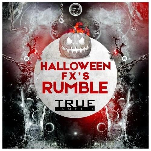 True Samples - Halloween Fx`s Rumble