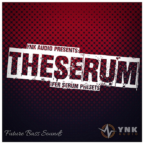 The Serum: Future Bass Presets