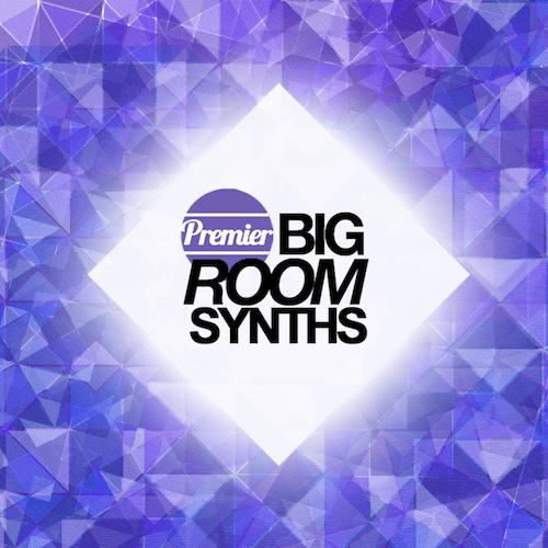 Premier Big Room Synths