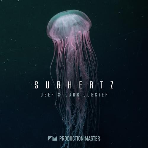 Subhertz - Deep & Dark Dubstep