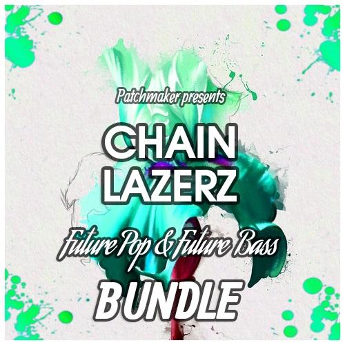 CHAINLAZERZ - Future Pop & Future Bass BUNDLE